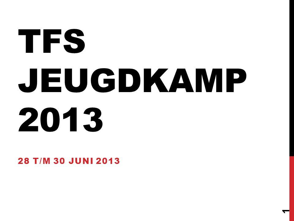 TFS JEUGDKAMP 2013 28 T/M 30 JUNI 2013 1