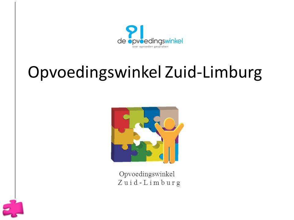___________________________________________________________ Opvoedingswinkel Zuid-Limburg Opvoedingswinkel Z u i d - L i m b u r g