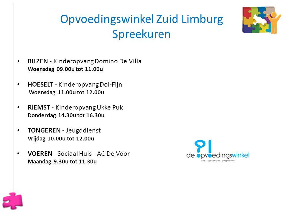 Opvoedingswinkel Zuid Limburg Spreekuren • BILZEN - Kinderopvang Domino De Villa Woensdag 09.00u tot 11.00u • HOESELT - Kinderopvang Dol-Fijn Woensdag
