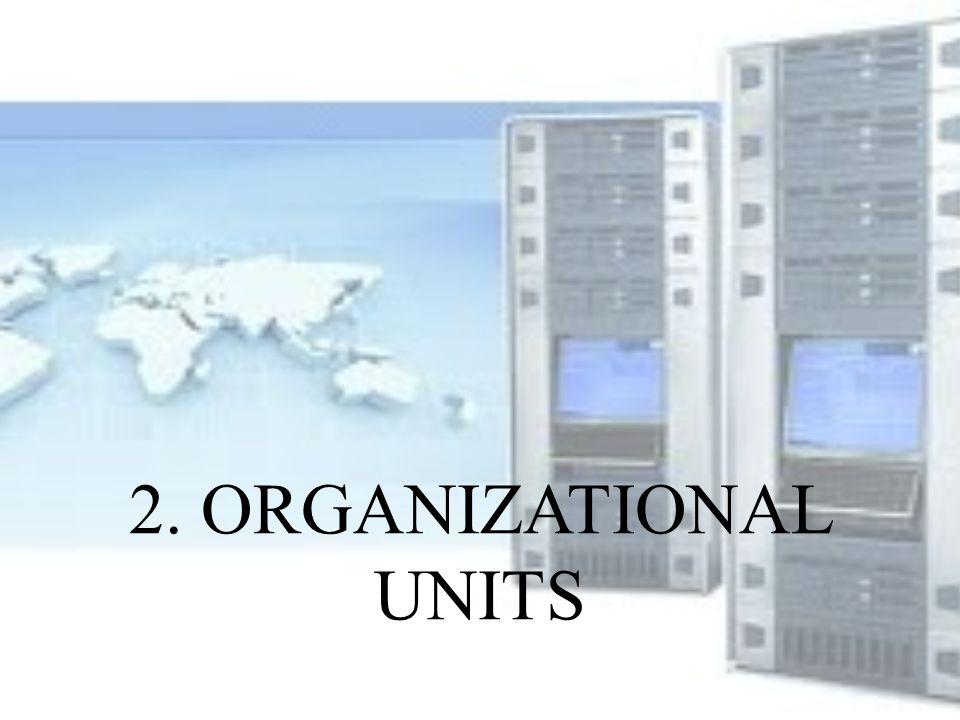 2. ORGANIZATIONAL UNITS