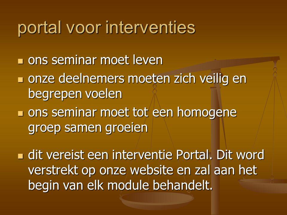 portal voor interventies  ons seminar moet leven  onze deelnemers moeten zich veilig en begrepen voelen  ons seminar moet tot een homogene groep sa
