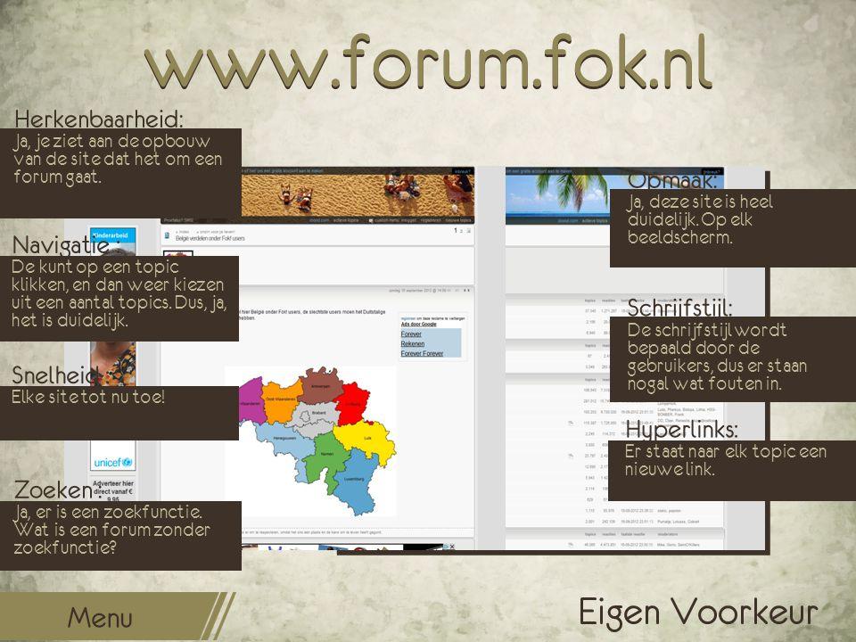 www.forum.fok.nl Opmaak: Ja, deze site is heel duidelijk. Op elk beeldscherm. Schrijfstijl: De schrijfstijl wordt bepaald door de gebruikers, dus er s