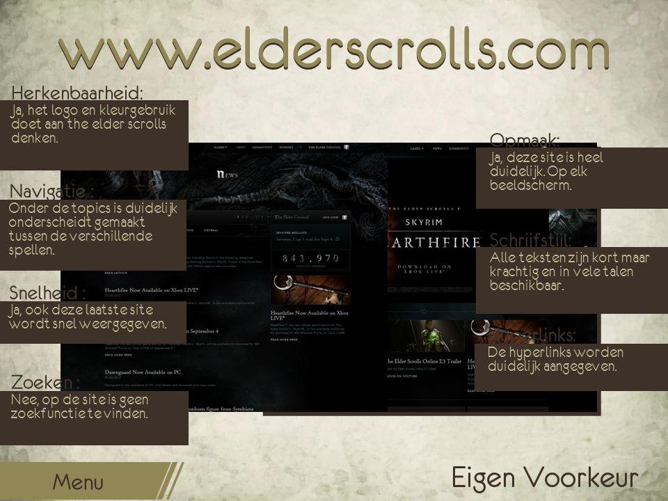 www.elderscrolls.com Opmaak: Ja, deze site is heel duidelijk. Op elk beeldscherm. Schrijfstijl: Alle teksten zijn kort maar krachtig en in vele talen