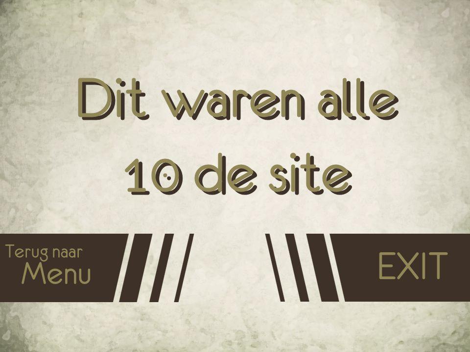Dit waren alle 10 de site Terug naar Menu EXIT