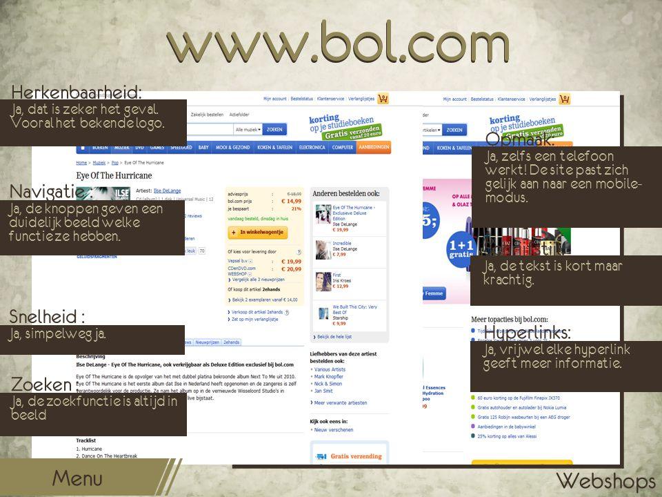www.bol.com Opmaak: Ja, zelfs een telefoon werkt! De site past zich gelijk aan naar een mobile- modus. Schrijfstijl: Ja, de tekst is kort maar krachti