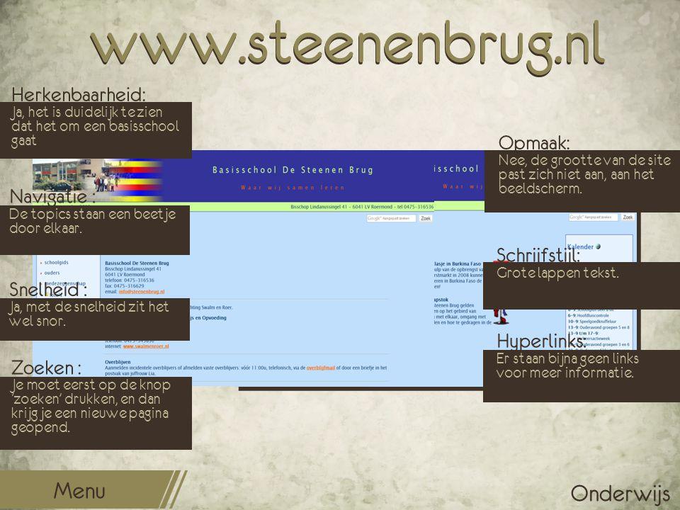 www.steenenbrug.nl Opmaak: Nee, de grootte van de site past zich niet aan, aan het beeldscherm. Schrijfstijl: Grote lappen tekst. Hyperlinks: Er staan