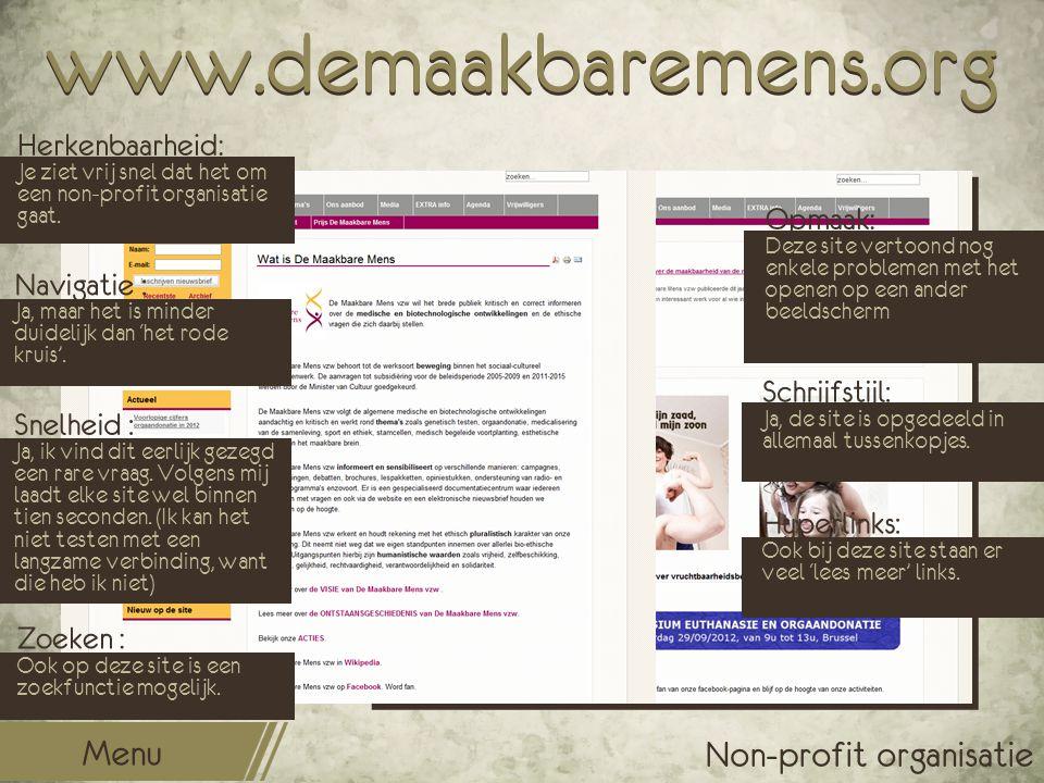 www.demaakbaremens.org Opmaak: Deze site vertoond nog enkele problemen met het openen op een ander beeldscherm Schrijfstijl: Ja, de site is opgedeeld