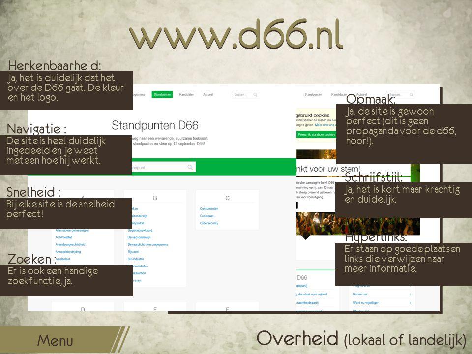 www.d66.nl Opmaak: Ja, de site is gewoon perfect (dit is geen propaganda voor de d66, hoor!). Schrijfstijl: Ja, het is kort maar krachtig en duidelijk