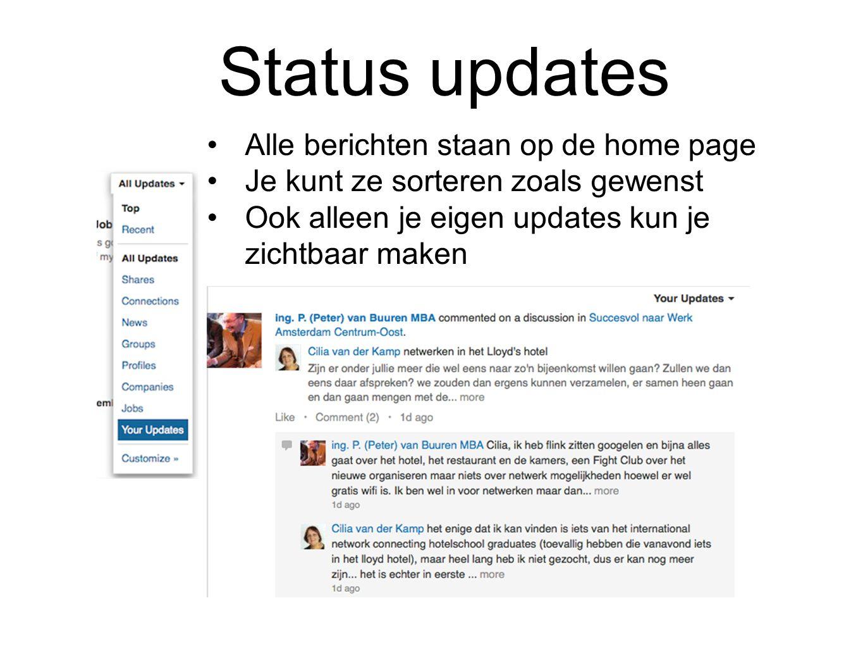 Status updates •Alle berichten staan op de home page •Je kunt ze sorteren zoals gewenst •Ook alleen je eigen updates kun je zichtbaar maken