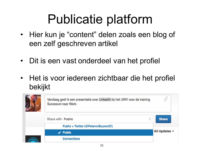 """Publicatie platform •Hier kun je """"content"""" delen zoals een blog of een zelf geschreven artikel •Dit is een vast onderdeel van het profiel •Het is voor"""