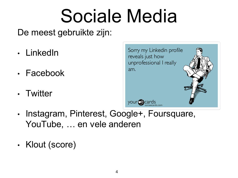 De meest gebruikte zijn: • LinkedIn • Facebook • Twitter • Instagram, Pinterest, Google+, Foursquare, YouTube, … en vele anderen • Klout (score) 4 Soc
