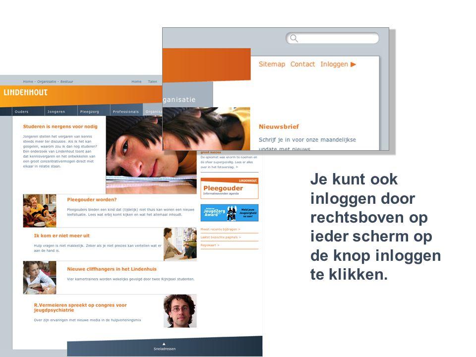 Lindenhout 2.0..een jongere die cliënt is Je kunt ook inloggen door rechtsboven op ieder scherm op de knop inloggen te klikken.