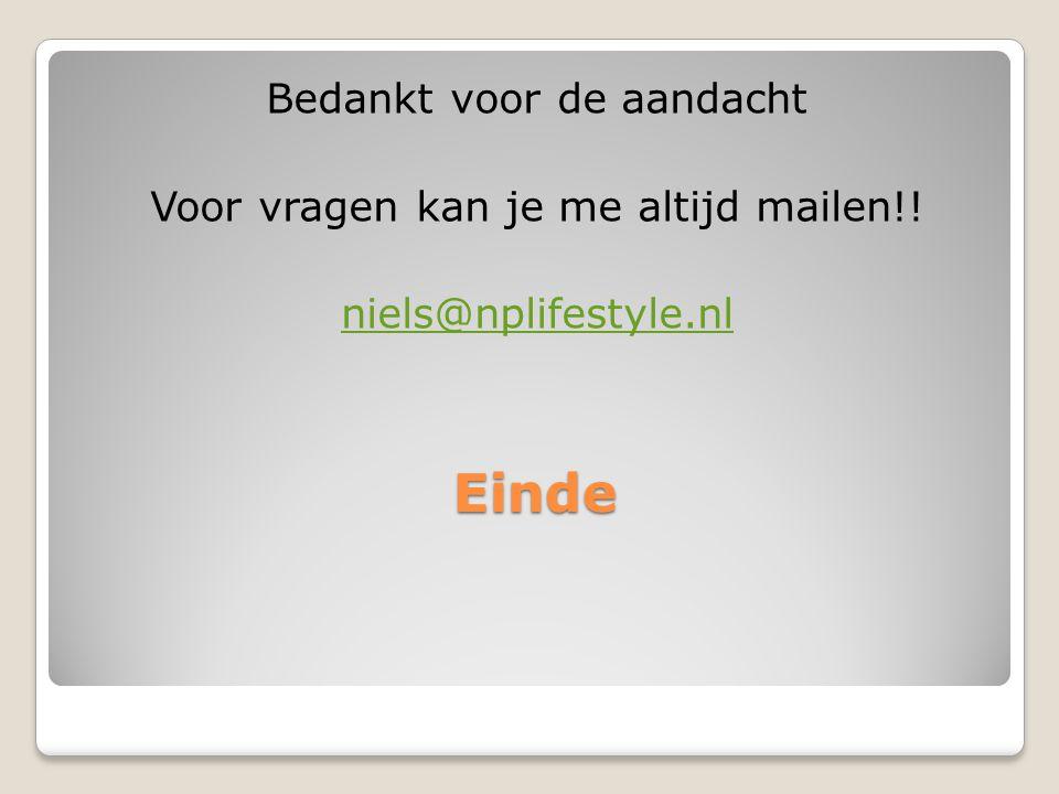 Einde Bedankt voor de aandacht Voor vragen kan je me altijd mailen!! niels@nplifestyle.nl