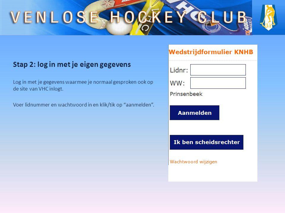 Stap 2: log in met je eigen gegevens Log in met je gegevens waarmee je normaal gesproken ook op de site van VHC inlogt.
