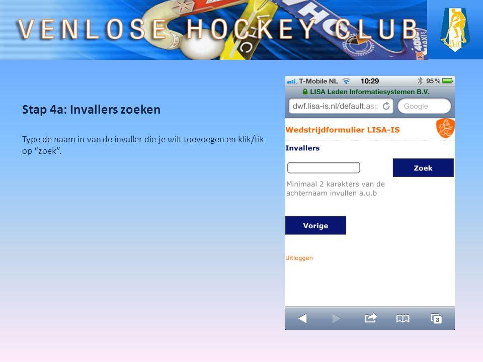 Stap 4a: Invallers zoeken Type de naam in van de invaller die je wilt toevoegen en klik/tik op zoek .