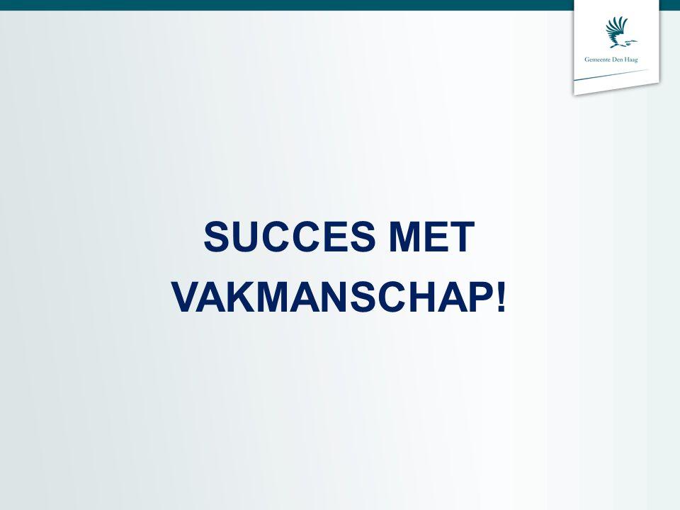 SUCCES MET VAKMANSCHAP!