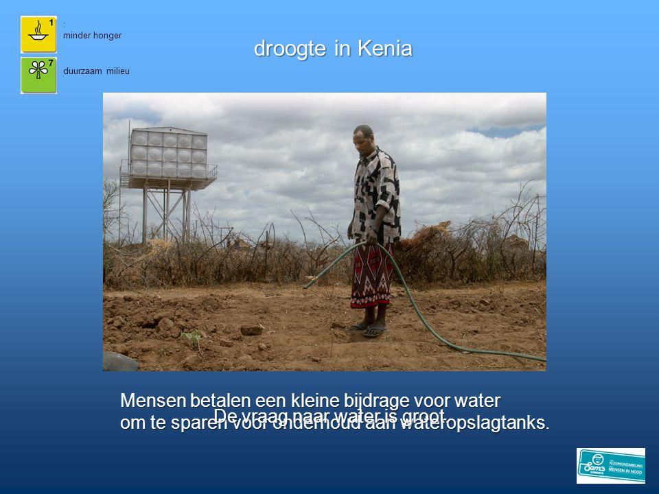 : minder honger droogte in Kenia duurzaam milieu Mensen betalen een kleine bijdrage voor water om te sparen voor onderhoud aan wateropslagtanks. De vr