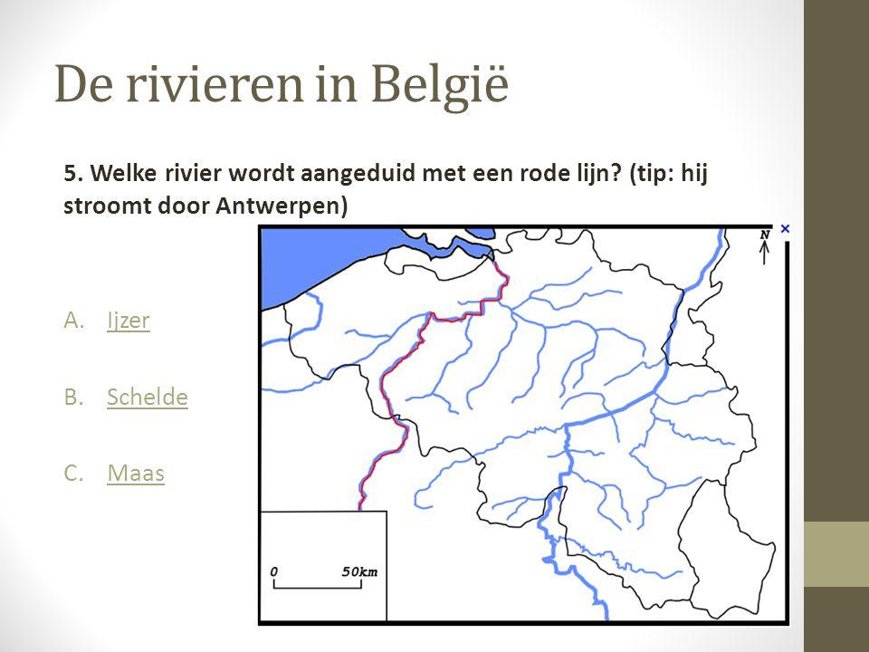 De rivieren in België 5. Welke rivier wordt aangeduid met een rode lijn? (tip: hij stroomt door Antwerpen) A.IjzerIjzer B.ScheldeSchelde C.MaasMaas
