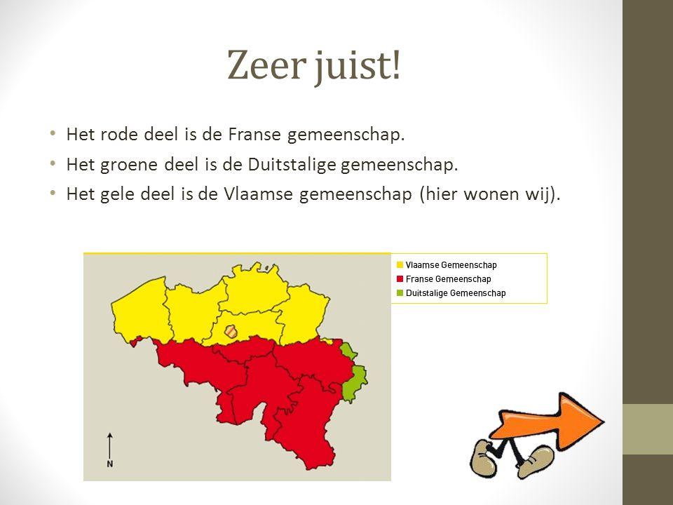 Zeer juist! • Het rode deel is de Franse gemeenschap. • Het groene deel is de Duitstalige gemeenschap. • Het gele deel is de Vlaamse gemeenschap (hier