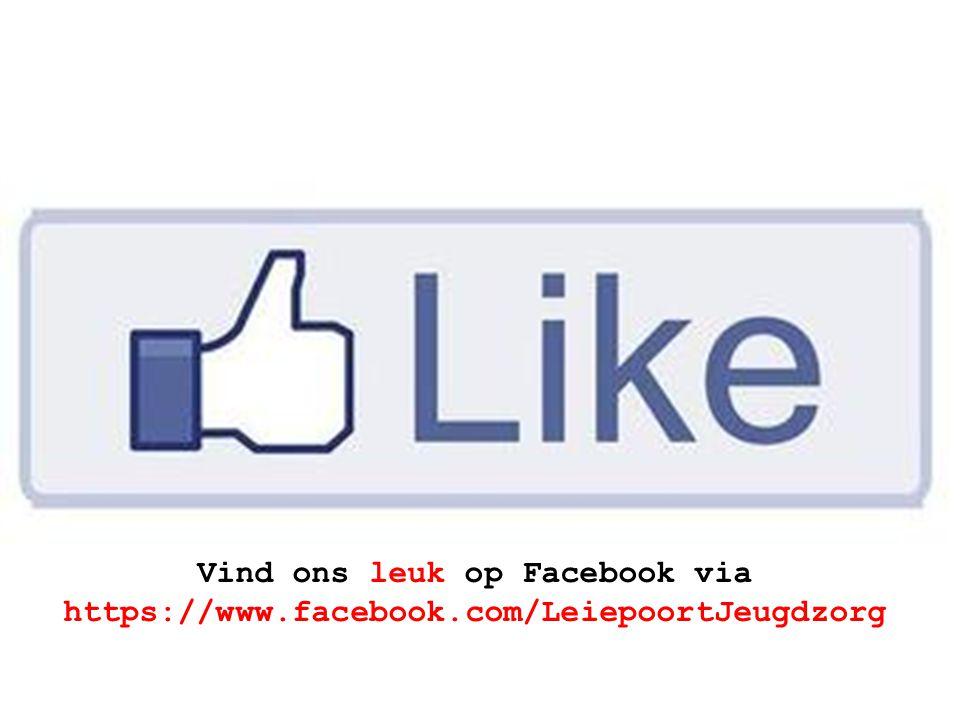 Vind ons leuk op Facebook via https://www.facebook.com/LeiepoortJeugdzorg
