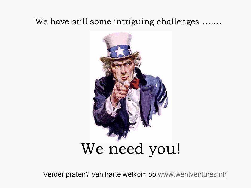 We have still some intriguing challenges …….We need you.