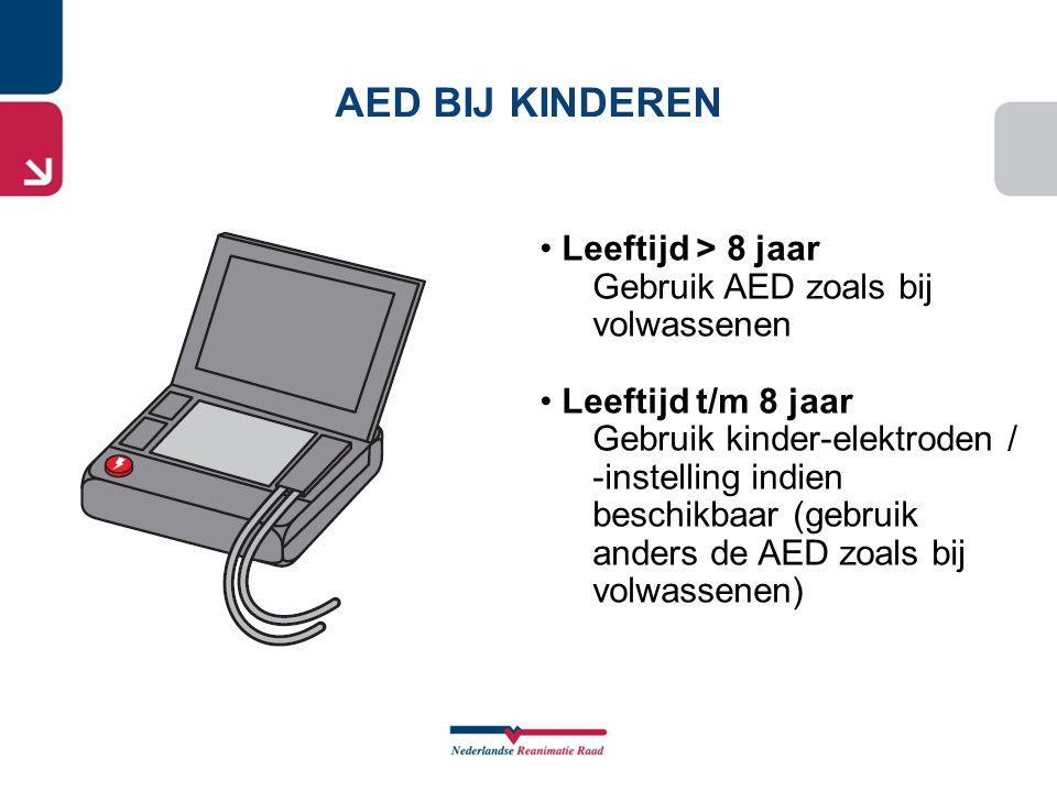 • Leeftijd > 8 jaar Gebruik AED zoals bij volwassenen • Leeftijd t/m 8 jaar Gebruik kinder-elektroden / -instelling indien beschikbaar (gebruik anders