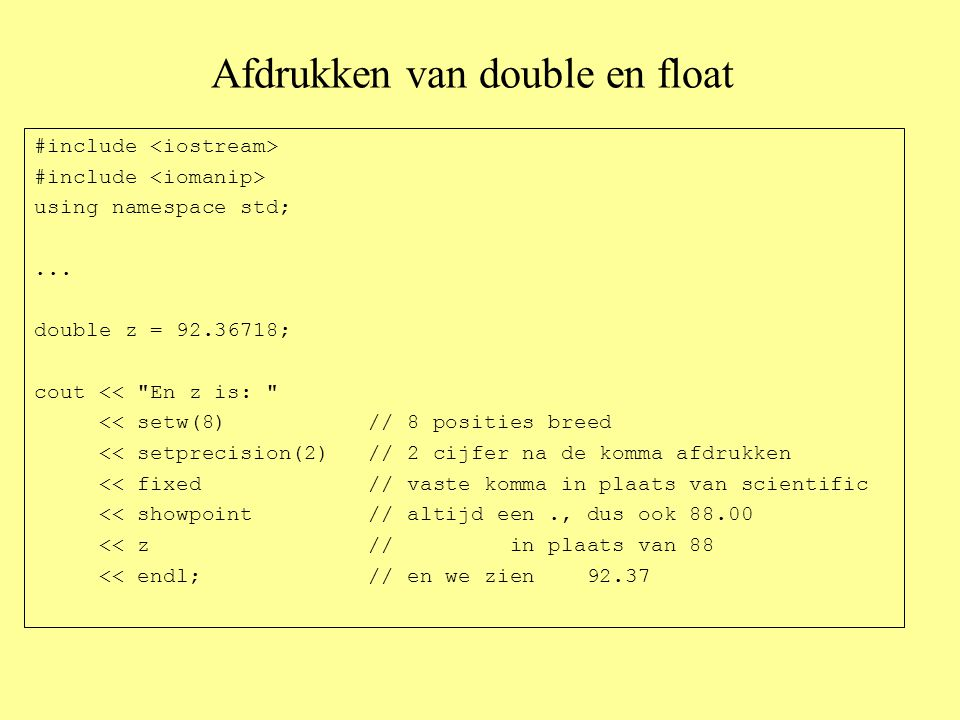 Afdrukken van double en float #include using namespace std;...
