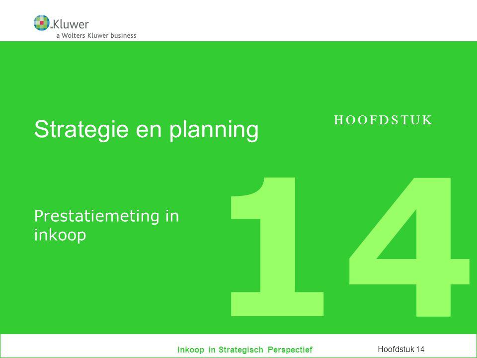 Inkoop in Strategisch Perspectief Strategie en planning Prestatiemeting in inkoop Hoofdstuk 14 HOOFDSTUK 14
