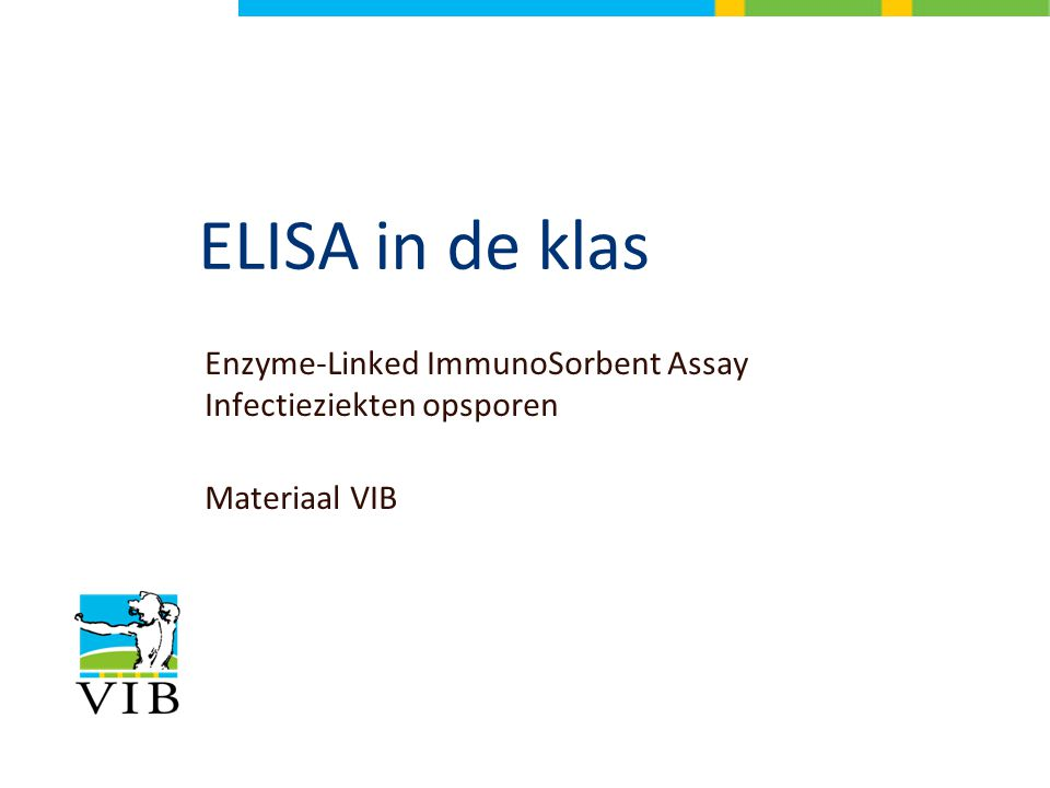 ELISA in de klas Enzyme-Linked ImmunoSorbent Assay Infectieziekten opsporen Materiaal VIB