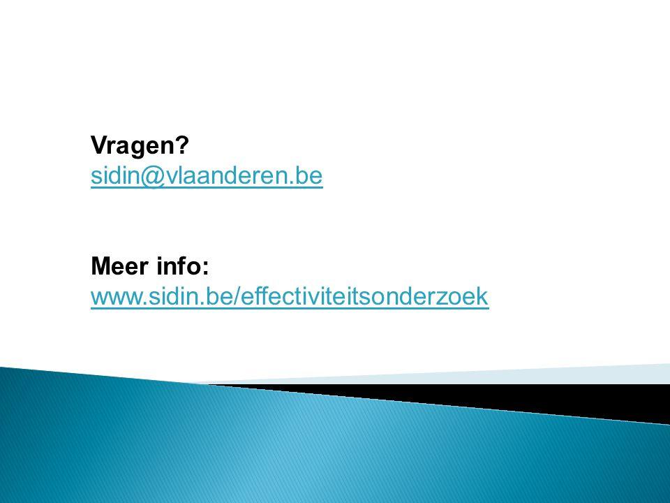 Vragen sidin@vlaanderen.be Meer info: www.sidin.be/effectiviteitsonderzoek