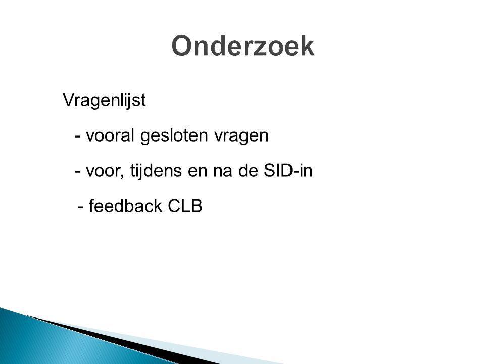 Vragenlijst - vooral gesloten vragen - voor, tijdens en na de SID-in - feedback CLB