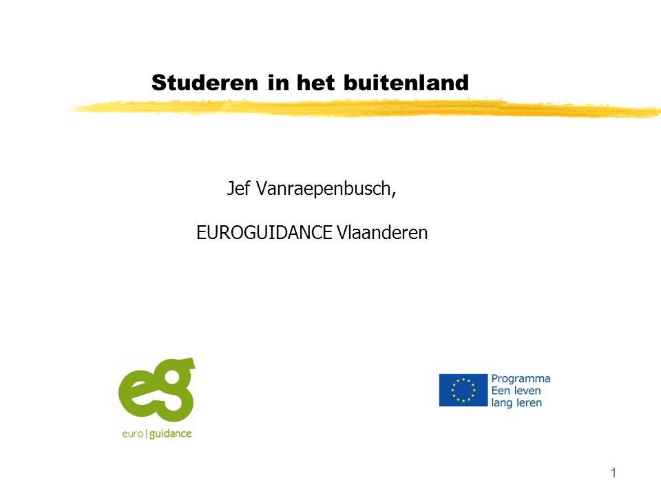 1 Studeren in het buitenland Jef Vanraepenbusch, EUROGUIDANCE Vlaanderen