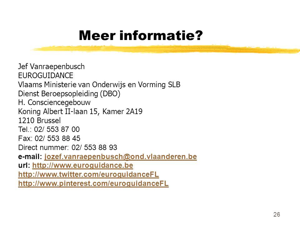 26 Meer informatie? Jef Vanraepenbusch EUROGUIDANCE Vlaams Ministerie van Onderwijs en Vorming SLB Dienst Beroepsopleiding (DBO) H. Consciencegebouw K