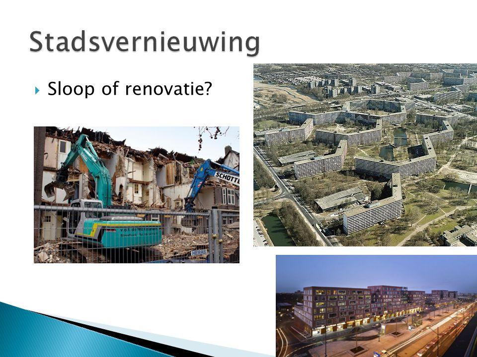  Sloop of renovatie?