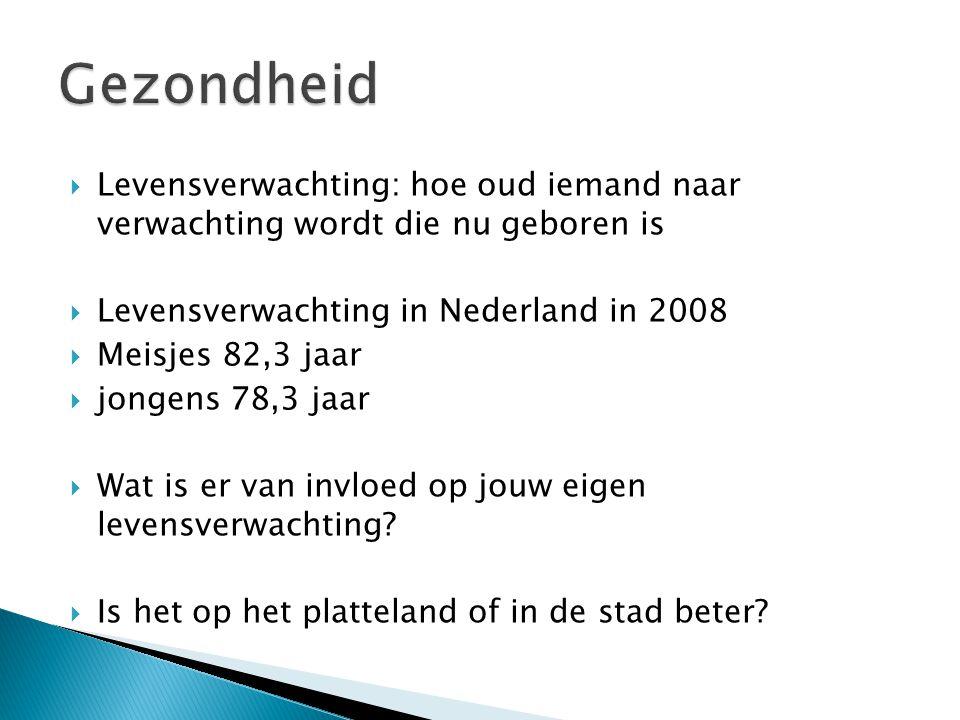  Levensverwachting: hoe oud iemand naar verwachting wordt die nu geboren is  Levensverwachting in Nederland in 2008  Meisjes 82,3 jaar  jongens 78