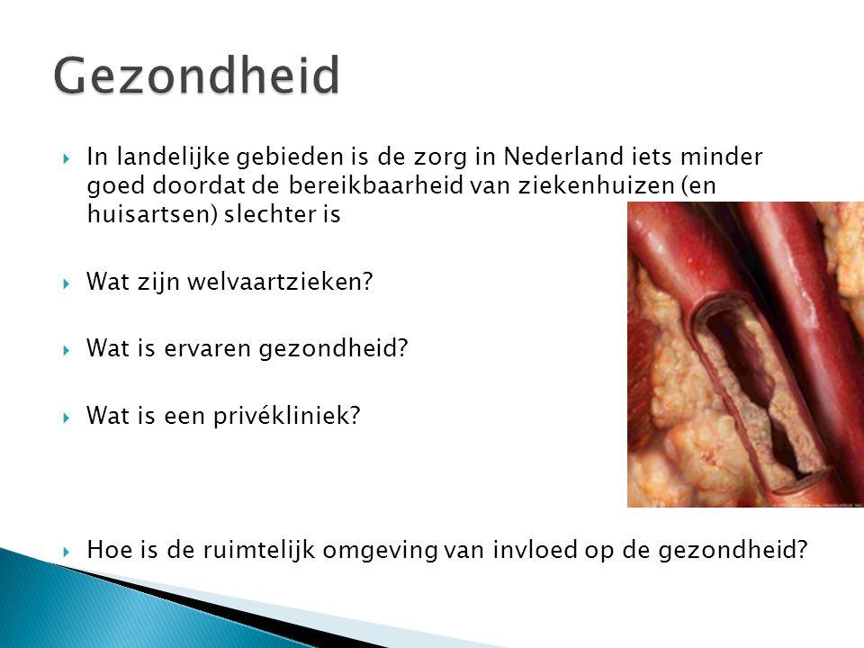  In landelijke gebieden is de zorg in Nederland iets minder goed doordat de bereikbaarheid van ziekenhuizen (en huisartsen) slechter is  Wat zijn we