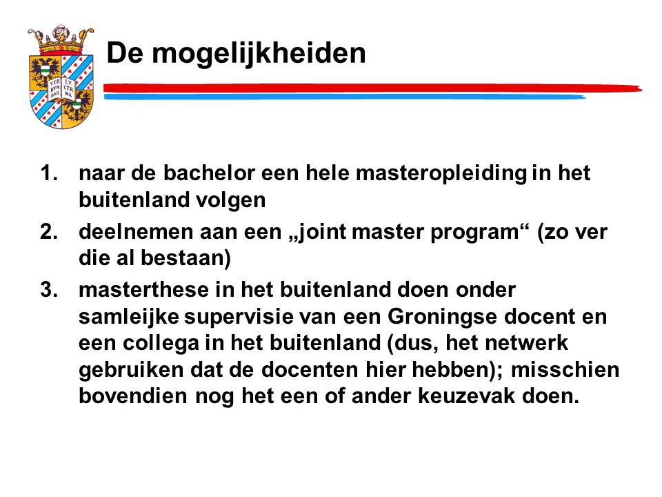 """De mogelijkheiden 1.naar de bachelor een hele masteropleiding in het buitenland volgen 2.deelnemen aan een """"joint master program"""" (zo ver die al besta"""