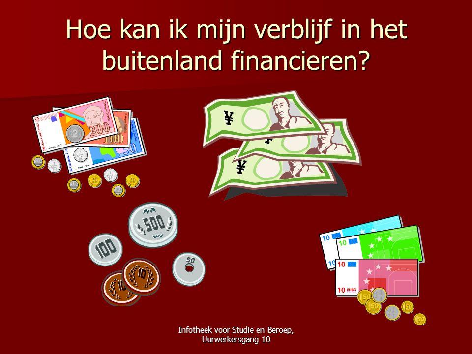 Infotheek voor Studie en Beroep, Uurwerkersgang 10 Hoe kan ik mijn verblijf in het buitenland financieren?