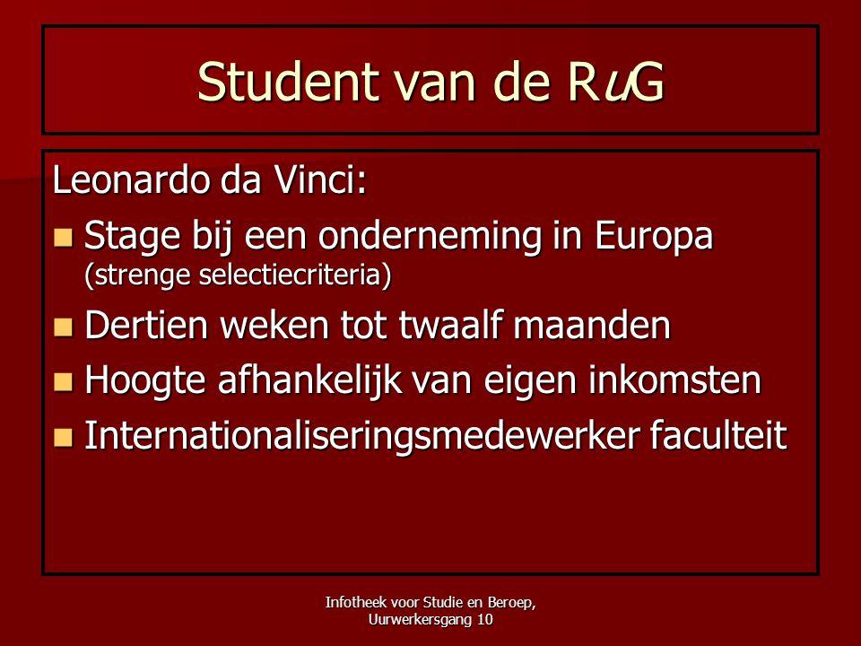 Infotheek voor Studie en Beroep, Uurwerkersgang 10 Student van de RuG Leonardo da Vinci:  Stage bij een onderneming in Europa (strenge selectiecriter