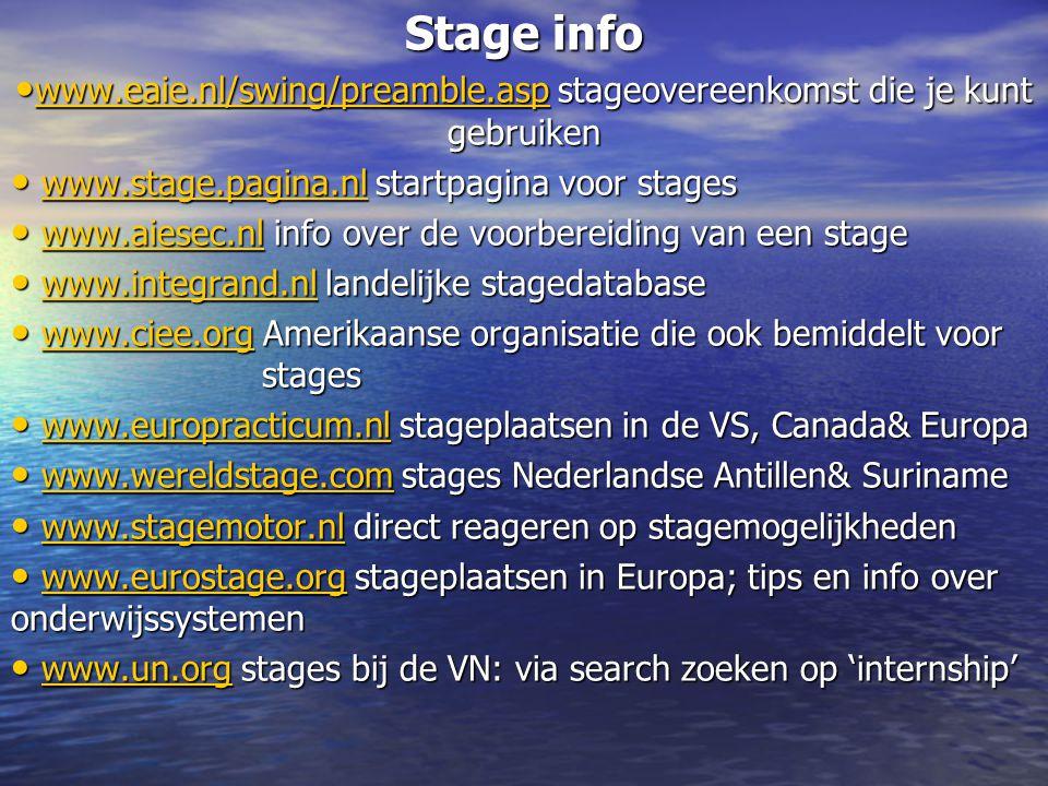 Stage info • www.eaie.nl/swing/preamble.asp stageovereenkomst die je kunt gebruiken www.eaie.nl/swing/preamble.asp • www.stage.pagina.nl startpagina v