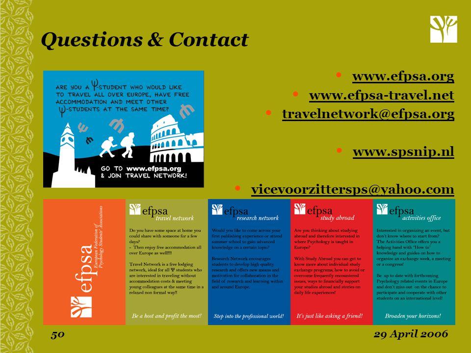 29 April 200650 Questions & Contact • www.efpsa.org • www.efpsa-travel.net • travelnetwork@efpsa.org • www.spsnip.nl • vicevoorzittersps@yahoo.com