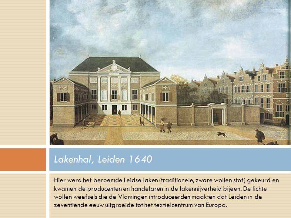 Hier werd het beroemde Leidse laken (traditionele, zware wollen stof) gekeurd en kwamen de producenten en handelaren in de lakennijverheid bijeen. De