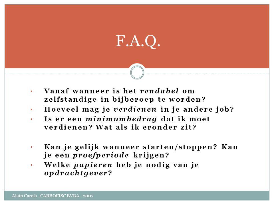 • Vanaf wanneer is het rendabel om zelfstandige in bijberoep te worden? • Hoeveel mag je verdienen in je andere job? • Is er een minimumbedrag dat ik