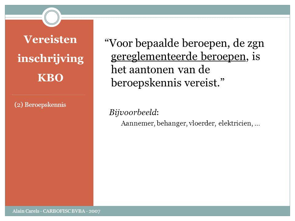 """Vereisten inschrijving KBO (2) Beroepskennis """"Voor bepaalde beroepen, de zgn gereglementeerde beroepen, is het aantonen van de beroepskennis vereist."""""""