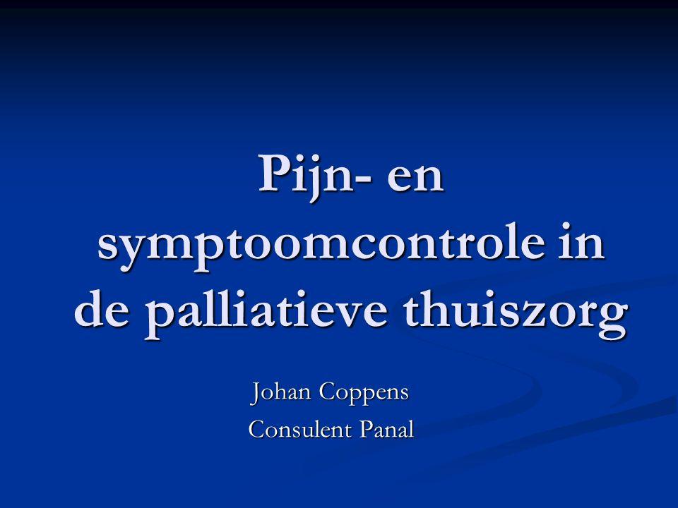 Pijn- en symptoomcontrole in de palliatieve thuiszorg  Visie van de palliatieve zorg  Profiel van de palliatieve patiënt thuis  Basisprincipes van pijn- en symptoomcontrole  Spuitdrijver in de thuiszorg