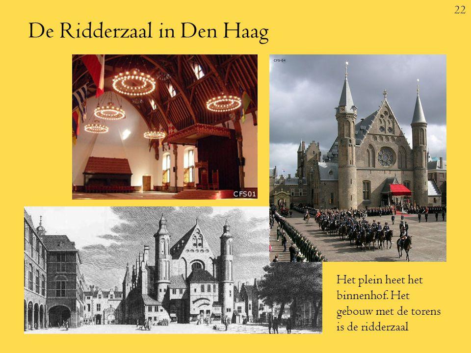 22 De Ridderzaal in Den Haag Het plein heet het binnenhof.
