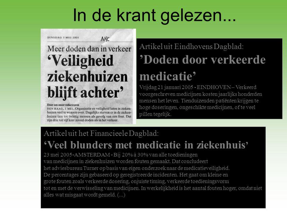 Artikel uit Eindhovens Dagblad: 'Doden door verkeerde medicatie' Vrijdag 21 januari 2005 - EINDHOVEN – Verkeerd voorgeschreven medicijnen kosten jaarl
