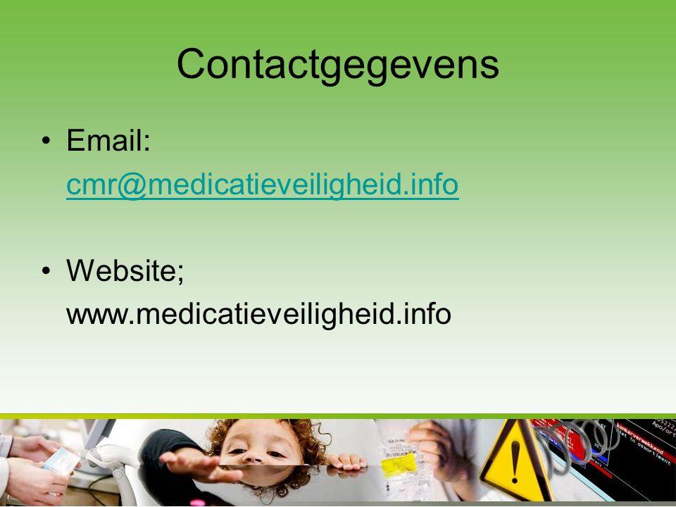 Contactgegevens •Email: cmr@medicatieveiligheid.info •Website; www.medicatieveiligheid.info