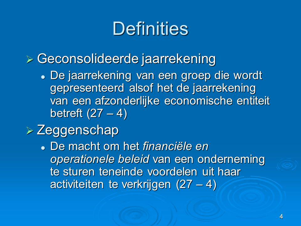 5 Definities  Moedermaatschappij  Een entiteit die een of meer dochterondernemingen heeft  Groep  Een moedermaatschappij en al haar dochterondernemingen