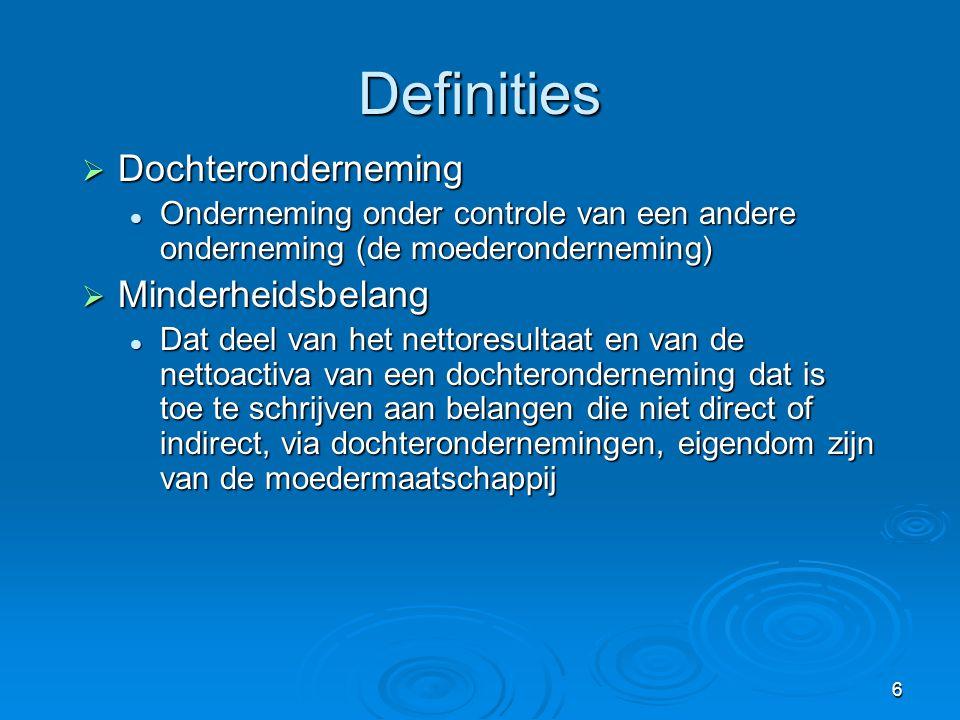 7 Presentatie van de geconsolideerde jaarrekening  Een moedermaatschappij dient een geconsolideerde jaarekening te presenteren waarin haar investeringen in dochterondernemingen worden geconsolideerd (27-9)